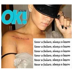 Rihanna tattoo Never a failure always a lesson